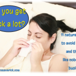 Get sick all the time? 11 natural tips to stay healthy and avoid the flu. www.minivanmaverick.com